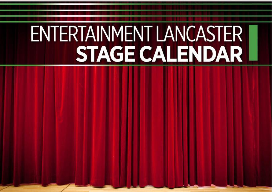 Entertainment Lancaster Aug. 2-8 Stage Calendar |