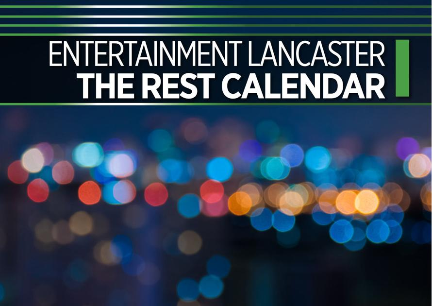Entertainment Lancaster Aug. 2-8 'The Rest' Calendar |